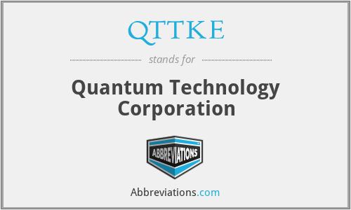 QTTKE - Quantum Technology Corporation