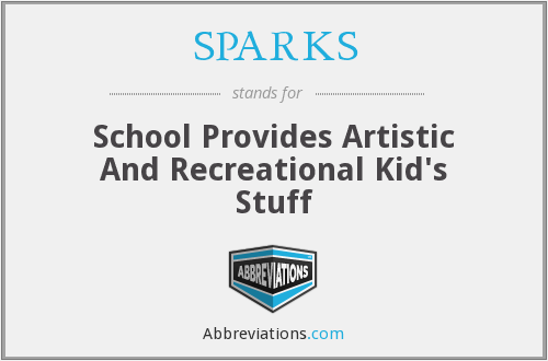 SPARKS - School Provides Artistic And Recreational Kid's Stuff