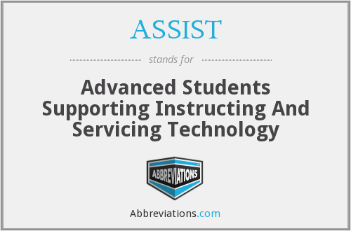 ASSIST - Advanced Students Supporting Instructing And Servicing Technology