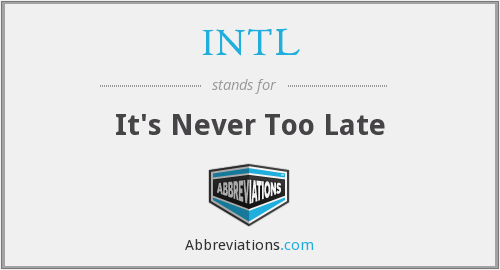 INTL - It's Never Too Late