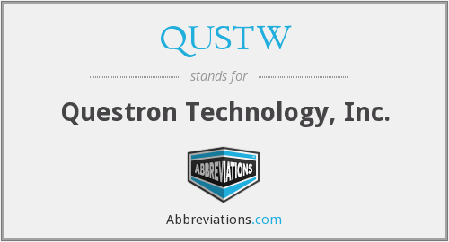 QUSTW - Questron Technology, Inc.