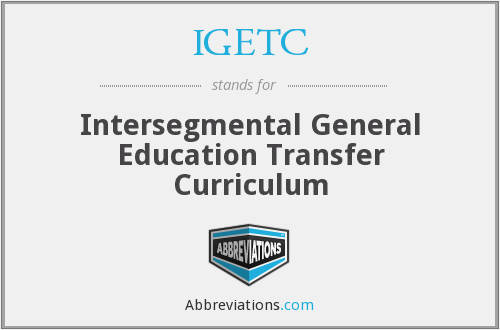 IGETC - Intersegmental General Education Transfer Curriculum