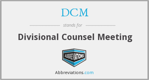 DCM - Divisional Counsel Meeting