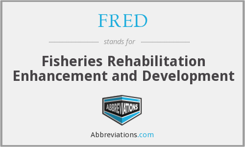 FRED - Fisheries Rehabilitation Enhancement And Development
