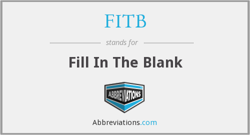 FITB - Fill In The Blank
