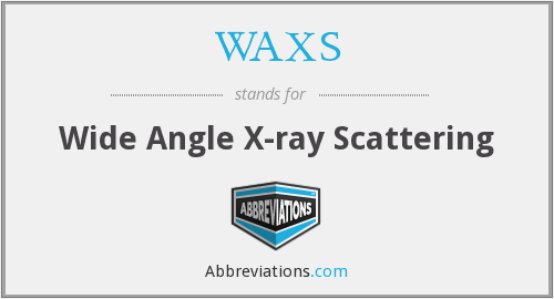 WAXS - Wide Angle X-ray Scattering