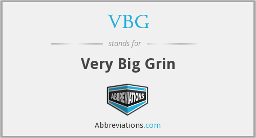 VBG - Very Big Grin