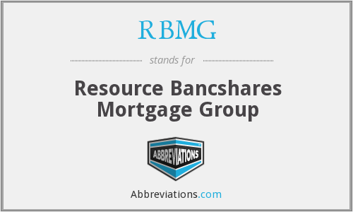 RBMG - Resource Bancshares Mortgage Group