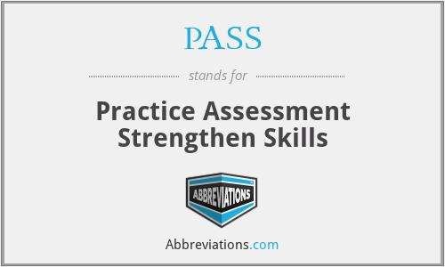 PASS - Practice Assessment Strengthen Skills