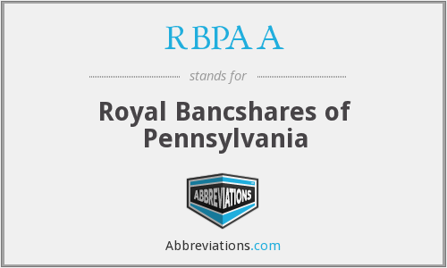 RBPAA - Royal Bancshares of Pennsylvania