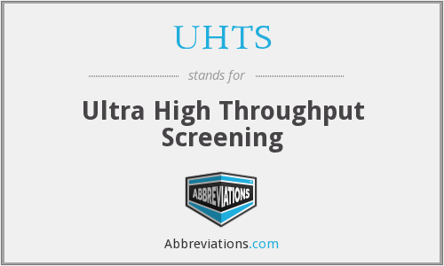 UHTS - Ultra High Throughput Screening