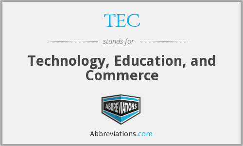 TEC - Technology, Education, and Commerce