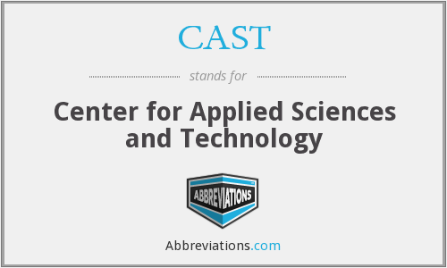 CAST - Center for Applied Sciences and Technology