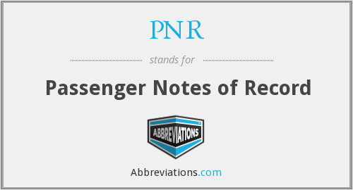 PNR - Passenger Notes of Record