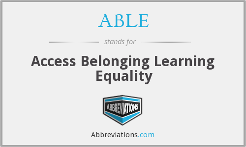 ABLE - Access Belonging Learning Equality