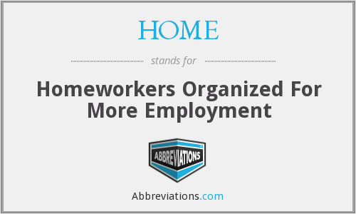 HOME - Homeworkers Organized For More Employment