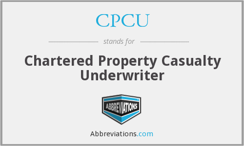 CPCU - Chartered Property Casualty Underwriter