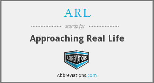 ARL - Approaching Real Life