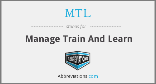 MTL - Manage Train And Learn