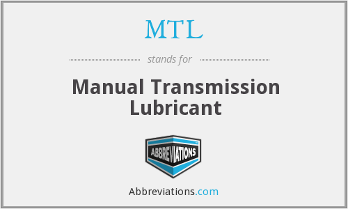 MTL - Manual Transmission Lubricant