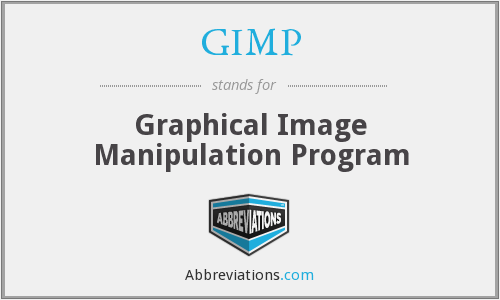 GIMP - Graphical Image Manipulation Program