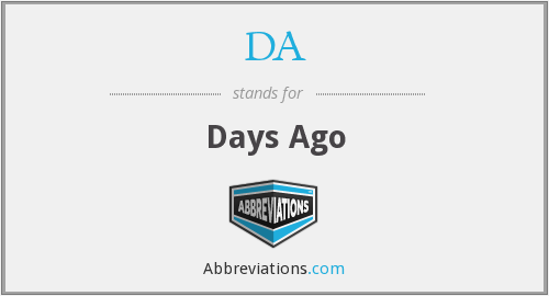 DA - Days Ago