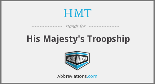 HMT - His Majesty's Troopship