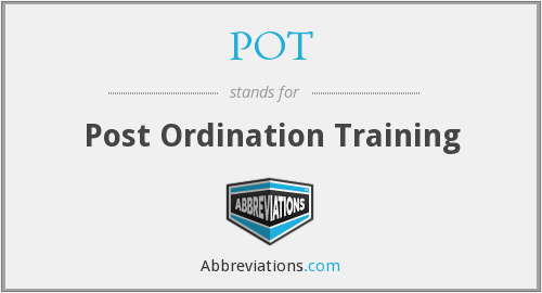 POT - Post Ordination Training