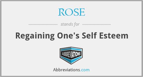 ROSE - Regaining One's Self Esteem