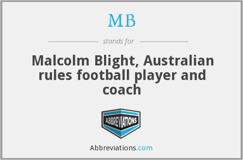 MB - Malcolm Blight, Australian rules football player and coach