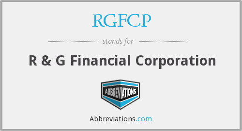 RGFCP - R & G Financial Corporation