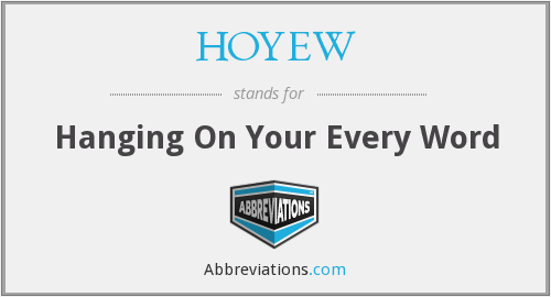 What does HOYEW stand for?