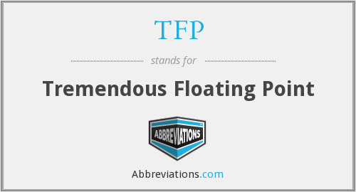 TFP - Tremendous Floating Point