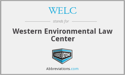 WELC - Western Environmental Law Center