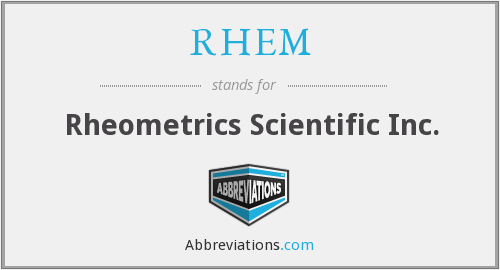 RHEM - Rheometrics Scientific Inc.