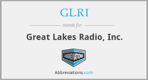 What does GLRI stand for?