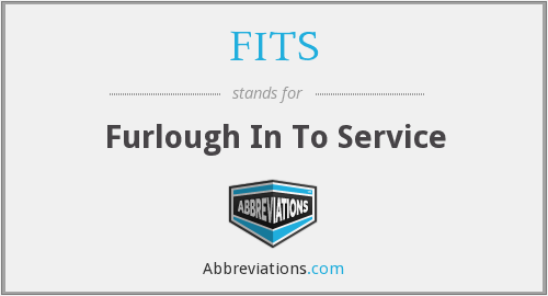 FITS - Furlough In To Service