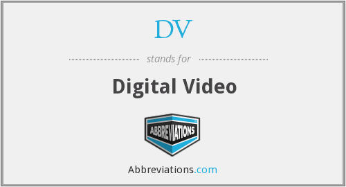 DV - Digital Video