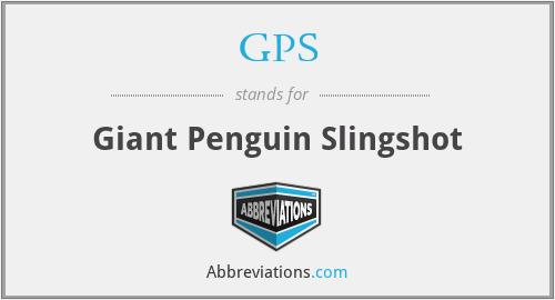 GPS - Giant Penguin Slingshot