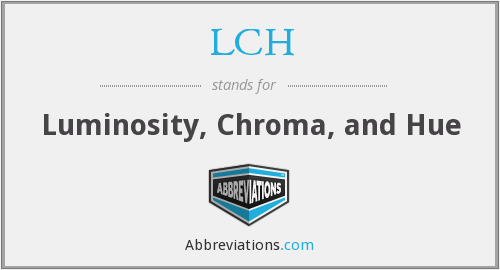 LCH - Luminosity, Chroma, and Hue