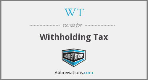WT - Withholding Tax