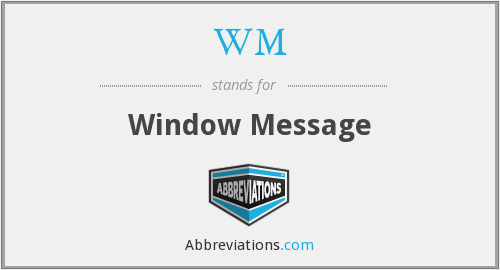 WM - Window Message