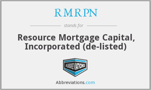 RMRPN - Resource Mortgage Capital, Inc.