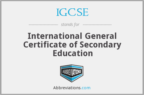 IGCSE - International General Certificate of Secondary Education