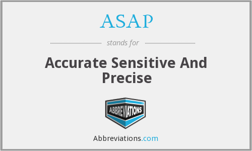 ASAP - Accurate Sensitive And Precise