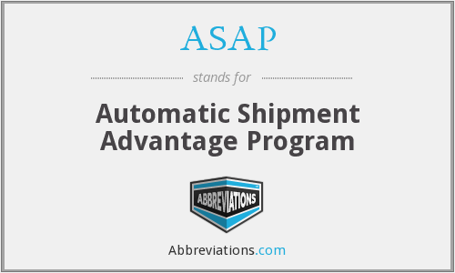 ASAP - Automatic Shipment Advantage Program