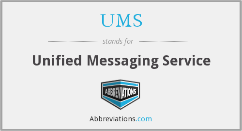 UMS - Unified Messaging Service