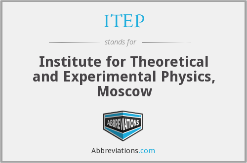 ITEP - Institute for Theoretical and Experimental Physics, Moscow