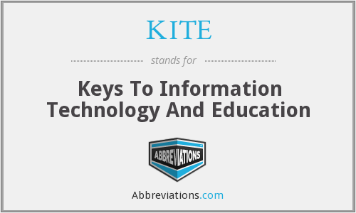 KITE - Keys To Information Technology And Education