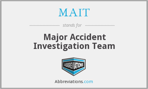 MAIT - Major Accident Investigation Team